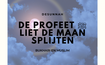 De profeet ﷺ liet de maan splijten